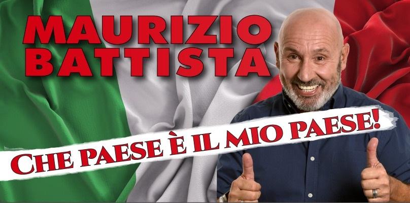 MAURIZIO BATTISTA – Che paese è il mio paese!